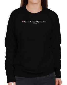 I Love Spanish Reformed Episcopalian Girls Sweatshirt-Womens