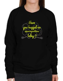 Have You Hugged An Episcopalian Today? Sweatshirt-Womens