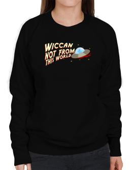 Wiccan Not From This World Sweatshirt-Womens