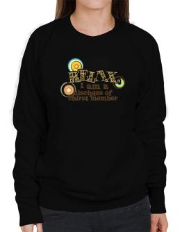 Relax, I Am A Disciples Of Chirst Member Sweatshirt-Womens