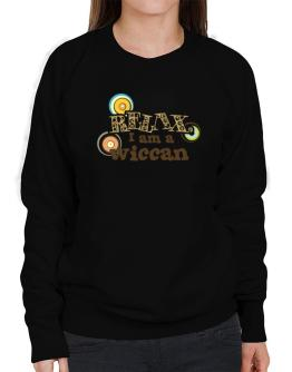 Relax, I Am A Wiccan Sweatshirt-Womens