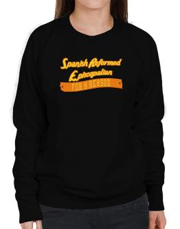 Spanish Reformed Episcopalian For A Reason Sweatshirt-Womens