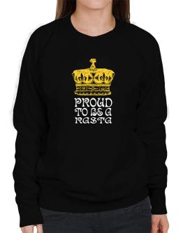 Proud To Be A Rasta Sweatshirt-Womens