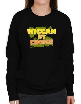 Wiccan By Choice Sweatshirt-Womens