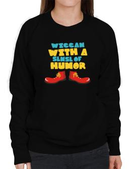 Wiccan With A Sense Of Humor Sweatshirt-Womens