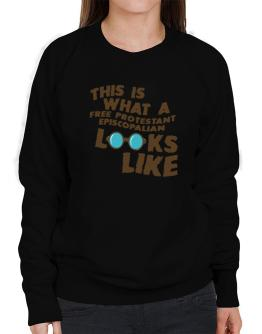 This Is What A Free Protestant Episcopalian Looks Like Sweatshirt-Womens