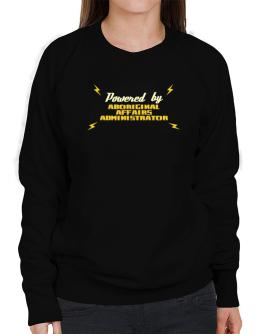 Powered By Aboriginal Affairs Administrator Sweatshirt-Womens