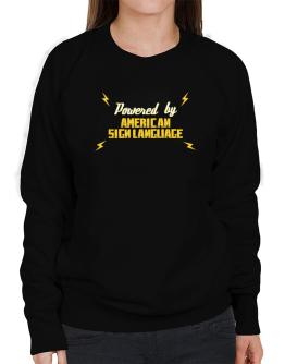 Powered By American Sign Language Sweatshirt-Womens