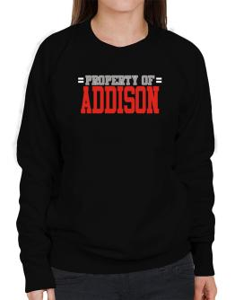 """ Property of Addison "" Sweatshirt-Womens"