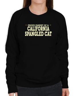 PROUD PARENT OF A California Spangled Cat Sweatshirt-Womens