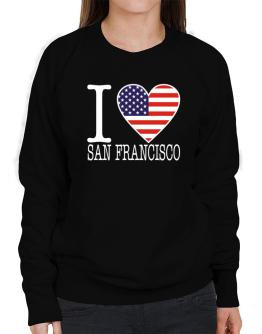 """ I love San Francisco - American Flag "" Sweatshirt-Womens"