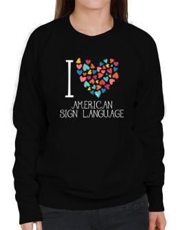 I love American Sign Language colorful hearts Sweatshirt-Womens