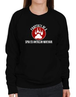 Property of a spoiled American Wirehair Sweatshirt-Womens