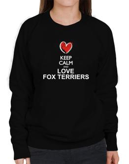 Keep calm and love Fox Terriers chalk style Sweatshirt-Womens
