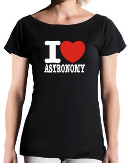 I Love Astronomy T-Shirt - Boat-Neck-Womens