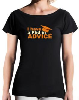 I Have A Phd In Advice T-Shirt - Boat-Neck-Womens