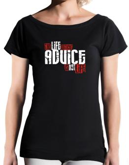 Life Without Advice Is Not Life T-Shirt - Boat-Neck-Womens