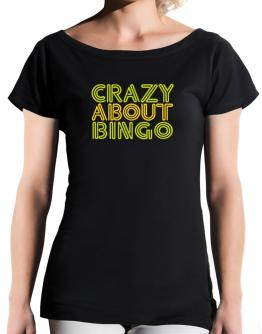 Crazy About Bingo T-Shirt - Boat-Neck-Womens