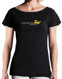 """ Air Racing - Only for the brave "" T-Shirt - Boat-Neck-Womens"