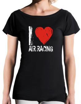I Love Air Racing T-Shirt - Boat-Neck-Womens