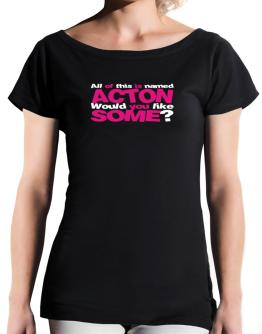 All Of This Is Named Acton Would You Like Some? T-Shirt - Boat-Neck-Womens