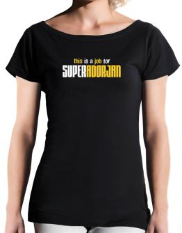 This Is A Job For Superadorjan T-Shirt - Boat-Neck-Womens
