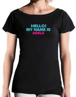 Hello! My Name Is Adela T-Shirt - Boat-Neck-Womens