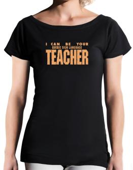 I Can Be You Quebec Sign Language Teacher T-Shirt - Boat-Neck-Womens