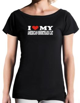 I Love My American Shorthair T-Shirt - Boat-Neck-Womens