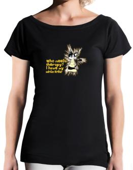 Who Needs Therapy? I Have My American Wirehair T-Shirt - Boat-Neck-Womens