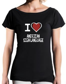 I Love American Sign Language T-Shirt - Boat-Neck-Womens