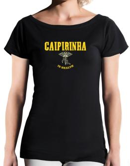 Caipirinha Is Health T-Shirt - Boat-Neck-Womens
