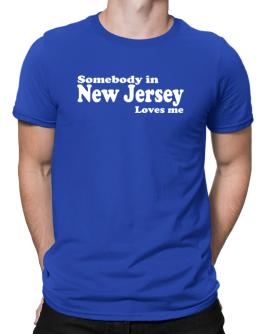 somebody In New Jersey Loves Me Men T-Shirt