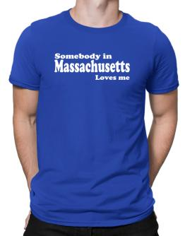 somebody In Massachusetts Loves Me Men T-Shirt