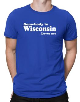somebody In Wisconsin Loves Me Men T-Shirt