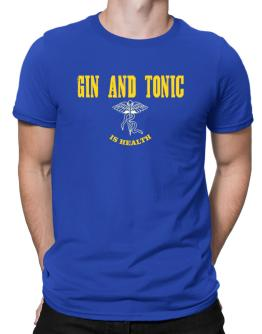 Gin and tonic Is Health Men T-Shirt