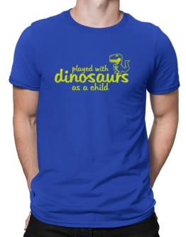 Played with dinosaurs as a child Men T-Shirt