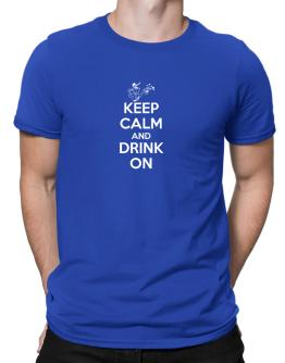 Keep Calm and Drink On 1 Men T-Shirt