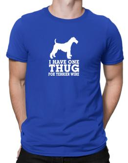 I have one thug Fox Terrier Wire Men T-Shirt