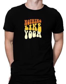 Nothing Like Yoga Men T-Shirt
