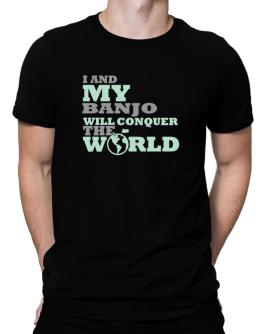 I And My Banjo Will Conquer The World Men T-Shirt
