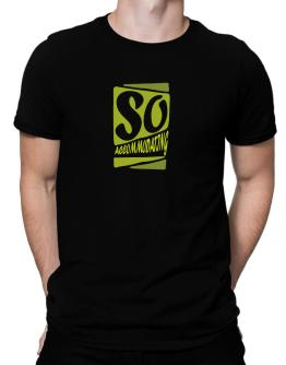 So Accommodating Men T-Shirt