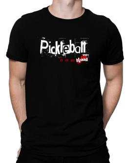 Pickleball Is In My Blood Men T-Shirt