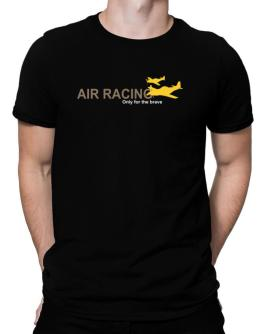 """ Air Racing - Only for the brave "" Men T-Shirt"