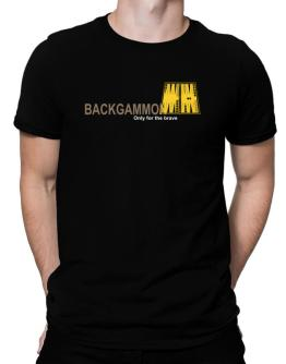 """ Backgammon - Only for the brave "" Men T-Shirt"