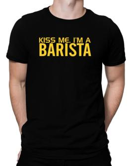 Kiss Me, I Am A Barista Men T-Shirt
