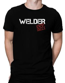 Welder - Off Duty Men T-Shirt