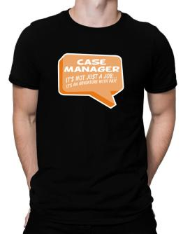 """"""" Case Manager """"  Adventure with pay Men T-Shirt"""