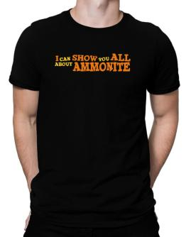 I Can Show You All About Ammonite Men T-Shirt