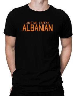 Love Me, I Speak Albanian Men T-Shirt